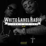 White Label Radio Ep. 257
