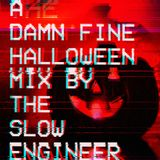 A DAMN FINE HALLOWEEN MIX BY THE SLOW ENGINEER