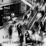 Love and Coats - Tall Tales Season 1, Episode 10