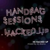 Handbag Sessions Hacked Up Vol 6