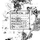 Broken20 Episode 9: Production Unit