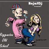 ReggaetonMix - ( Old School ) - [ Dj Rojas 2017]