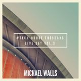 @Michael_Walls - #Tech House Tuesdays // Vol. 3 // Live Set