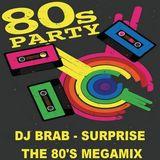 DJ Brab - Surprise The 80's Party Megamix (Section DJ Brab)