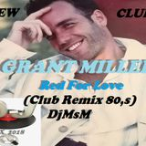 GRANT MILLER-Red For Love (Club Remix 80,s) DjMsM 10.2018
