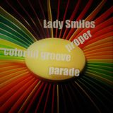 Lady Smiles proper colorful groove parade