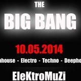 The Big Bang - 10.05.2014 (DJ Set EleKtroMuZi)