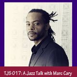 TJS 017: A Jazz Talk with Marc Cary