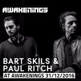 Bart Skils & Paul Ritch - Live @ Awakenings NYE Special - 31.12.2016