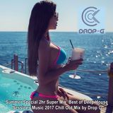 Summer Special 2hr Super Mix ♦ Best of Deep House Sessions Music 2017 Chill Out Mix ♦ by Drop G