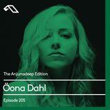 Öona Dahl - The Anjunadeep Edition 205 [Podcast] -14-06-2018