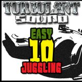 TURBULENT SOUND***EASY JUGGLING 10***