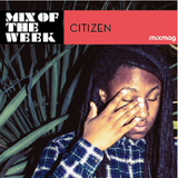 Mixmag Mix Of The Week: Citizenn