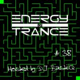 EoTrance #38 - Energy of Trance - hosted by DJ BastiQ