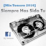 Siempre Has Sido Tu - Dj Ierzon [Mix Tonero 2016]