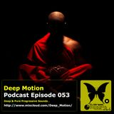 Deep Motion Podcast 053