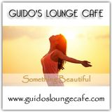 Guido's Lounge Cafe Broadcast 0321 Something Beautiful (20180427)