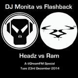 DJ Monita & Flashback - Headz vs Ram (Dream FM - 23rd Dec 2014)