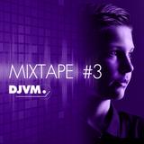 DJVM - Mixtape 3