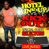 DJ ROY & SPECIAL GUEST SELECTORS @ HOTEL LINKUP VS KICKOUT TUESDAY [LIVE AUDIO]