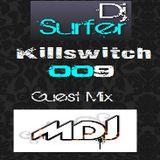 Dj Surfer: Killswitch 009, Guest Mix: Martyn Davies