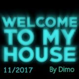 WelcomeTo My House  11-2017  Full Mix