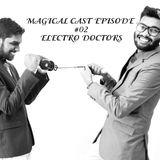 MAGICAL CAST EPISODE #02 - ELECTRO DOCTORS