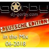 DJ-Gorby.com In the Mix 06-2018 *Deutsche Edition*