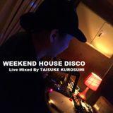 WEEKEND HOUSE DISCO #5 (Fri 25 Aug - 2017)