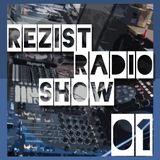 REZIST radio show 01 - 2019