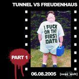 Hustler Live @ Tunnel vs. Freudenhaus 06.08.2005 (Part 1)
