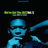 We've Got The JAZZ Vol. 5