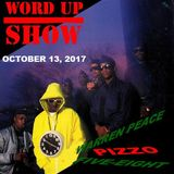 The Legendary Word Up Show - Oct. 13, 2017 (Hosted by Warren Peace, Pizzo, Five-Eight)