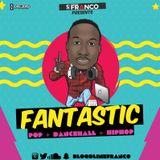 FANTASTIC - 2016 dancehall, 2016 rap, 2016 pop