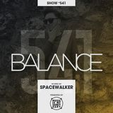 BALANCE - Show #541 (Hosted by Spacewalker)