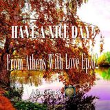 HAVE A NICE DAY! From Athens With Love Ep.02