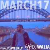 MARCH 2017 #WaliasWeekly @djwaliauk