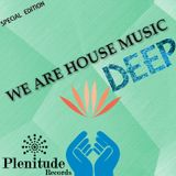 We Are House Music Deep Edition