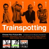 Trainspotting -Choose Your Future Mix-