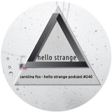 сarolina fox - hello strange podcast #240