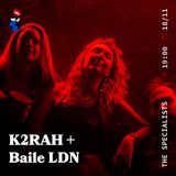 The Specialists with K2RAH & Special Guests Baile LDN - 18.11.19 - FOUNDATION FM