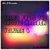 Dr. J Presents: Tales From The Groovechamber (Volume 6)