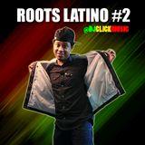 @DjClickMusic - Roots Latino #2
