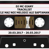 169 - DJ MC GIANY - TRACKLIST - CELE MAI NOI MELODII ALE SAPTAMANII (20.03.2017 - 26.03.2017)