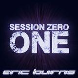 Eric Burns - Session Zero One - Summer 2013 Edt.