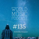 World Music Podcast 135 ( Hosted by Discussor)