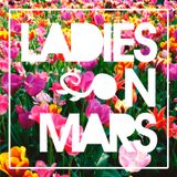 Ladies On Mars - Spring Trip 2017