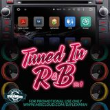TUNED IN R&B PT. 1 (NEW R&B)