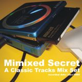 Mimixed Secret - A Classic Tracks Mix Set - dec/1999