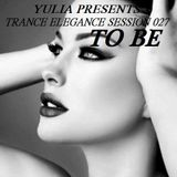 Trance Elegance Session 027 - To Be